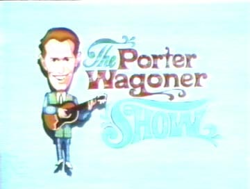 The Porter Wagoner Show was a Saturday night staple at our house